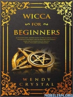 Wicca for Beginners by Wendy Crystal