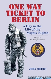 Download ebook One Way Ticket to Berlin by John Meurs (.ePUB)