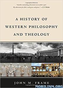 Download History of Western Philosophy by John M. Frame (.ePUB)
