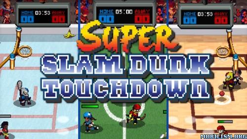 Super Slam Dunk Touchdown v1.3.4 Apk