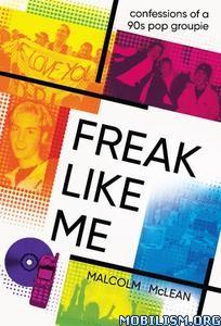 Freak Like Me by Malcolm Mclean