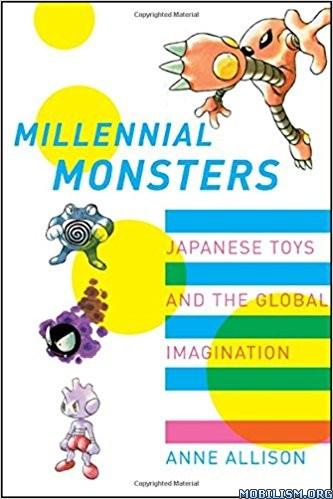 Download Millennial Monsters by Anne Allison (.PDF)