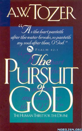 Download ebook The Pursuit of God by A. W. Tozer (.ePUB)(.MOBI)