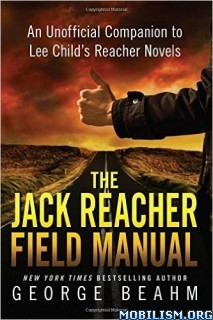 Download ebook The Jack Reacher Field Manual by George Beahm (.PDF)