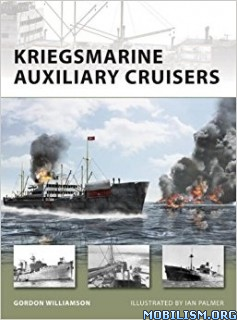 Download ebook Kriegsmarine Auxiliary Cruisers by Gordon Williamson (.PDF)