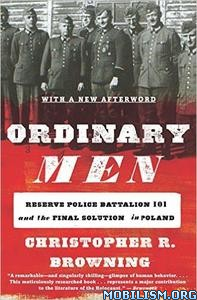 Ordinary Men, Revised by Christopher R. Browning