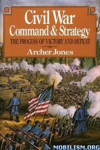 Civil War Command And Strategy by Jones Archer