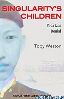 Download Singularity's Children series by Toby Weston (.ePUB)(.MOBI)