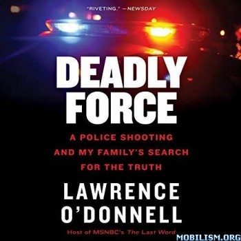 Deadly Force by Lawrence O'Donnell