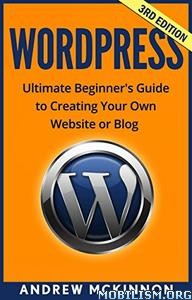 Creating Your Own Website or Blog by Andrew Mckinnon