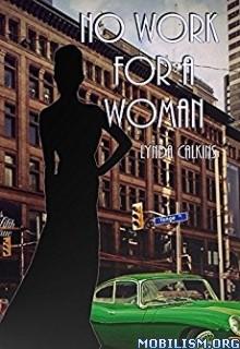Download ebook No Work for a Woman by Lynda Calkins (.ePUB)