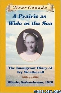 Download ebook A Prairie as Wide as the Sea by Sarah Ellis (.ePUB)