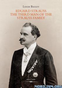Eduard Strauss by Leigh Bailey