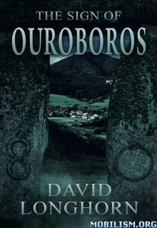 Download ebook The Sign of Ouroboros by David Longhorn (.ePUB)