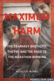 Download ebook Maximum Harm by Michele R. McPhee (.ePUB)