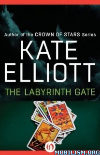 Download Labyrinth Gate by Kate Elliott as Alis A. Rasmussen (.ePUB)