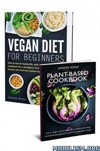 Vegan Diet for Beginners & Plant-Based by Jennifer Vernat  +