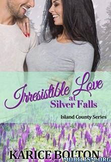 Download Irresistible Love at Silver Falls by Karice Bolton (.ePUB)