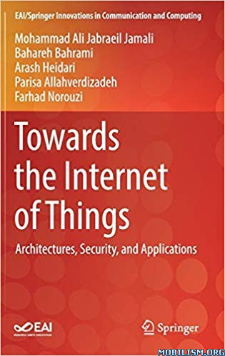 Towards the Internet of Things by Mohammad Ali Jabraeil Jamali +