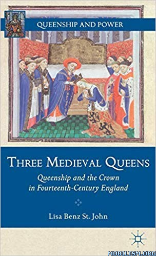 Three Medieval Queens by Lisa Benz St. John