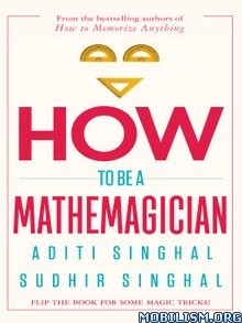 Download ebook How to Become a Mathemagician by Aditi Singhal et al (.ePUB)