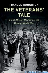 The Veterans' Tale by Frances Houghton