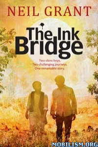 Download ebook The Ink Bridge by Neil Grant (.ePUB)
