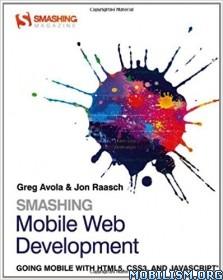 Smashing Mobile Web Development by Greg Avola, Jon Raasch