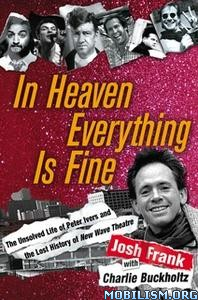 In Heaven Everything Is Fine by Josh Frank