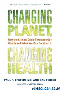 Download Changing Planet, Changing Health by Paul R. Epstein (.ePUB)