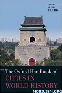 Download ebook Oxford Handbook of Cities in History by Peter Clark (.ePUB)