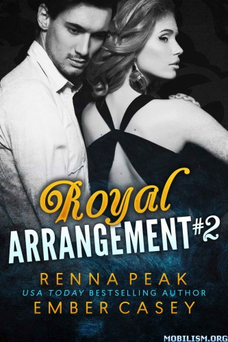 Download Royal Arrangement #2 by Renna Peak, Ember Casey (.ePUB)