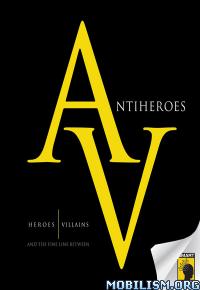 Download Antiheroes by Jennifer Crusie et al (.ePUB)(.MOBI)(.AZW3)