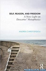 Self, Reason, and Freedom by Andrea Christofidou