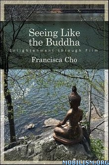 Download ebook Seeing Like the Buddha by Francisca Cho (.ePUB)