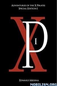 Download Adventures of the X Pirates... by Edward Medina (.ePUB)+