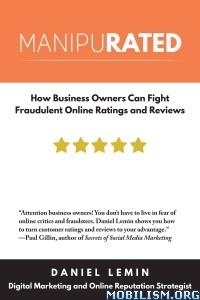 Manipurated: Fight Fraudulent Online Ratings by Daniel Lemin  +