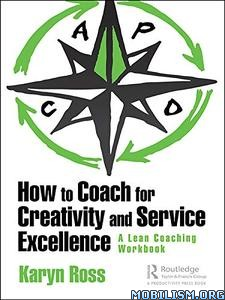 How to Coach for Creativity and Service by Karyn Ross