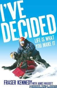 I've Decided by Lisa Chaney, James Waggott, Fraser Kennedy