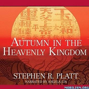 Autumn in the Heavenly Kingdom by Stephen R. Platt (.M4B)