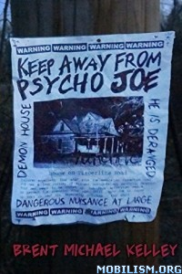 Download Keep Away From Psycho Joe by Brent Michael Kelley (.ePUB)