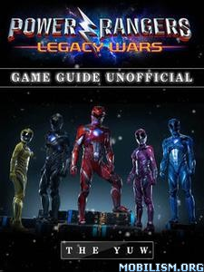 Power Rangers Legacy Wars Game Guide Unofficial by The Yuw