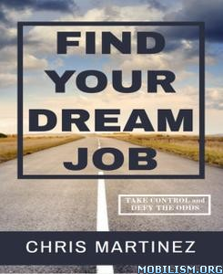 Find Your Dream Job by Chris Martinez