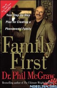 Family First by Dr. Phil McGraw