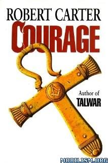 Download ebook Courage by Robert Carter (.ePUB)+