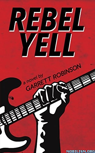 Download ebook Rebel Yell by Garrett Robinson (.ePUB)