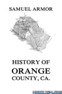 History of Orange County, Ca. by Samuel Armor