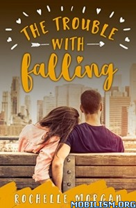 Download ebook The Trouble with Falling by Rochelle Morgan (.ePUB)