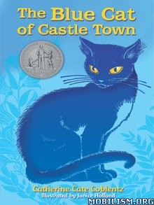 Download ebook Blue Cat of Castle Town by Catherine Cate Coblentz (.ePUB)