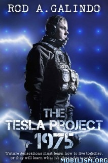 Download ebook The Tesla Project 1975 by Rod A. Galindo (.ePUB)(.MOBI)+